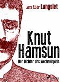 Knut Hamsun - Der Dichter des Wechselspiels (eBook, ePUB)