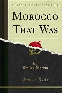 Morocco That Was (eBook, PDF)