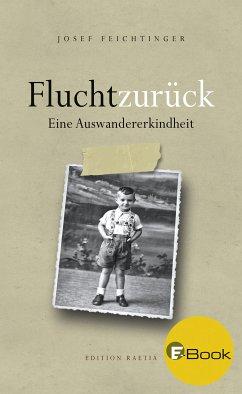 Flucht zurück (eBook, ePUB) - Feichtinger, Josef