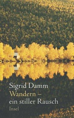Wandern - ein stiller Rausch - Damm, Sigrid