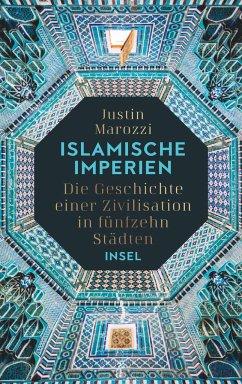 Islamische Imperien - Marozzi, Justin