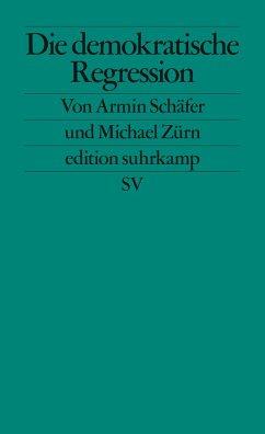 Die demokratische Regression - Schäfer, Armin;Zürn, Michael