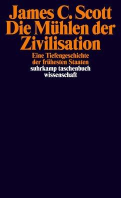 Die Mühlen der Zivilisation - Scott, James C.