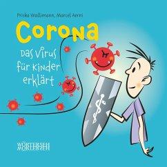 Corona - Das Virus für Kinder erklärt - Wallimann, Priska; Aerni, Marcel