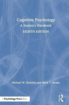 Cognitive Psychology - Eysenck, Michael W. (Royal Holloway, University of London, UK); Keane, Mark T. (University College Dublin, Ireland)