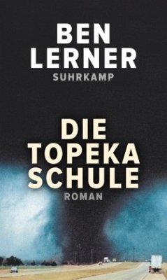 Die Topeka Schule - Lerner, Ben