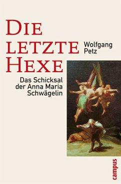 Die letzte Hexe (eBook, PDF) - Petz, Wolfgang