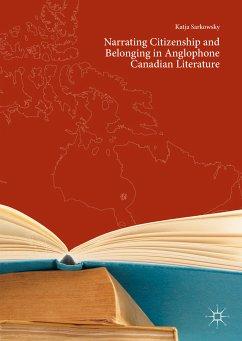 Narrating Citizenship and Belonging in Anglophone Canadian Literature (eBook, PDF) - Sarkowsky, Katja