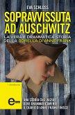 Sopravvissuta ad Auschwitz. La vera e drammatica storia della sorella di Anne Frank (eBook, ePUB)