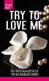 Try to love me (eBook, ePUB)