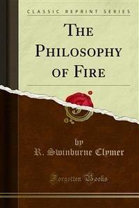 The Philosophy of Fire (eBook, PDF)