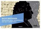 Bach & Beethoven - Wahre Kunst bleibt unvergänglich