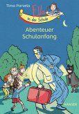 Abenteuer Schulanfang / Ella in der Schule Bd.1