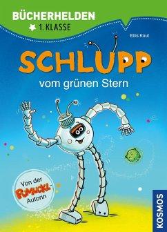 Schlupp, Bücherhelden 1. Klasse, Schlupp vom Grünen Stern (eBook, PDF) - Kaut, Ellis; Leistenschneider, Uli