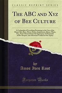 The ABC and Xyz of Bee Culture (eBook, PDF)