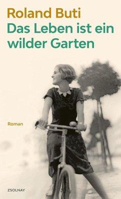 Das Leben ist ein wilder Garten - Buti, Roland