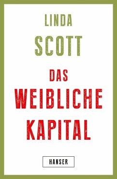 Das weibliche Kapital - Scott, Linda