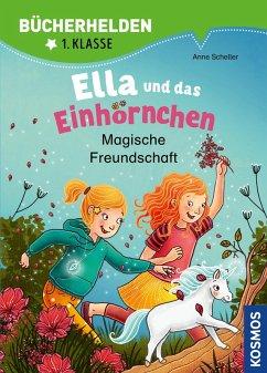Ella und das Einhörnchen, Bücherhelden 1. Klasse, Magische Freundschaft (eBook, PDF) - Scheller, Anne