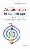 Autoimmunerkrankungen - Das Immunsystem durch Energiemedizin heilen (eBook, ePUB)