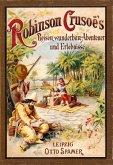 Robinson Crusoe's Reisen, wunderbare Abenteuer und Erlebnisse (eBook, ePUB)