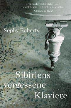 Sibiriens vergessene Klaviere - Roberts, Sophy