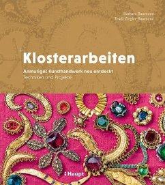 Klosterarbeiten - Baumann, Barbara; Ziegler-Baumann, Trudi