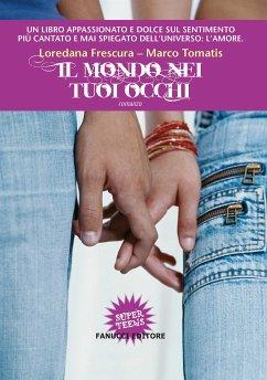 Il mondo nei tuoi occhi (eBook, ePUB) - Tomatis, Marco
