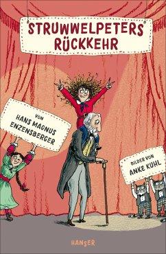 Struwwelpeters Rückkehr - Enzensberger, Hans Magnus; Kuhl, Anke