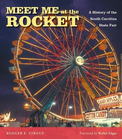 Meet Me at the Rocket (eBook, ePUB) - Stroup, Rodger E.; State Agricultural and Mechanical Society of SC
