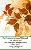 The Meaning of Surah 75 Al-Qiyamah (The Resurrection) From Holy Quran Bilingual Edition English Spanish (eBook, ePUB)