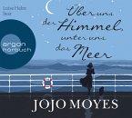 Über uns der Himmel, unter uns das Meer, 7 Audio-CDs (Mängelexemplar)