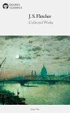 Delphi Collected Works of J. S. Fletcher (Illustrated) (eBook, ePUB)