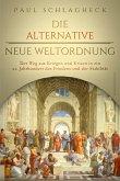 Die alternative Neue Weltordnung (eBook, ePUB)