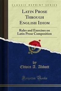 Latin Prose Through English Idiom (eBook, PDF)