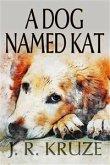 A Dog Named Kat (eBook, ePUB)