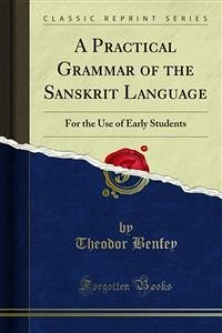 A Practical Grammar of the Sanskrit Language (eBook, PDF)