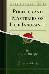 Politics and Mysteries of Life Insurance (eBook, PDF)