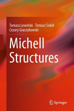 Michell Structures (eBook, PDF) - Lewiński, Tomasz; Sokół, Tomasz; Graczykowski, Cezary