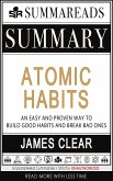 Summary of Atomic Habits: An Easy and Proven Way to Build Good Habits and Break Bad Ones by James Clear (eBook, ePUB)