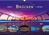 Über Brücken gehen (Wandkalender 2021 DIN A3 quer)
