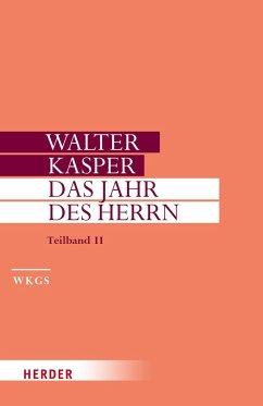 Das Jahr des Herrn - Kasper, Walter Kasper, Walter