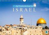 Auf Entdeckertour in Israel (Wandkalender 2021 DIN A4 quer)