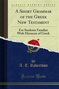 A Short Grammar of the Greek New Testament (eBook, PDF)