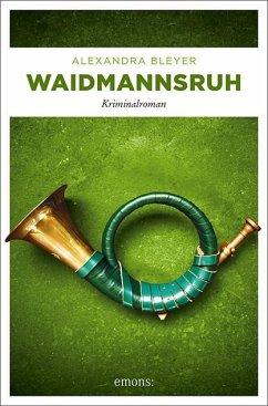 Waidmannsruh - Bleyer, Alexandra