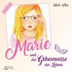 Marie und die Geheimnisse des Lebens - Adler, Nikola