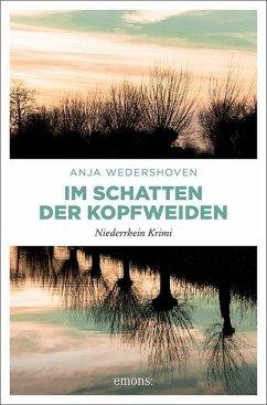 Im Schatten der Kopfweiden - Wedershoven, Anja