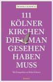 111 Kölner Kirchen, die man gesehen haben muss