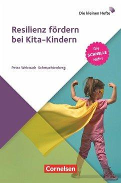Resilienz fördern bei Kita-Kindern - Weirauch-Schmachtenberg, Petra