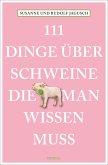 111 Dinge über Schweine, die man wissen muss