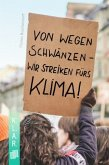 Von wegen schwänzen - wir streiken fürs Klima!